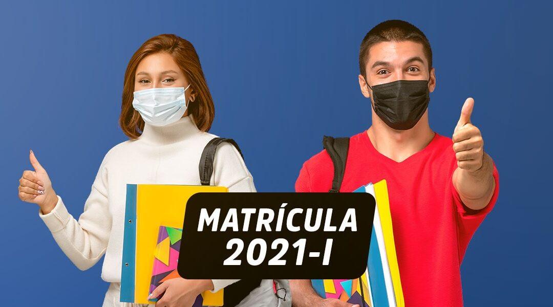 PROCESO DE MATRÍCULA AL PERIODO ACADÉMICO 2021-I