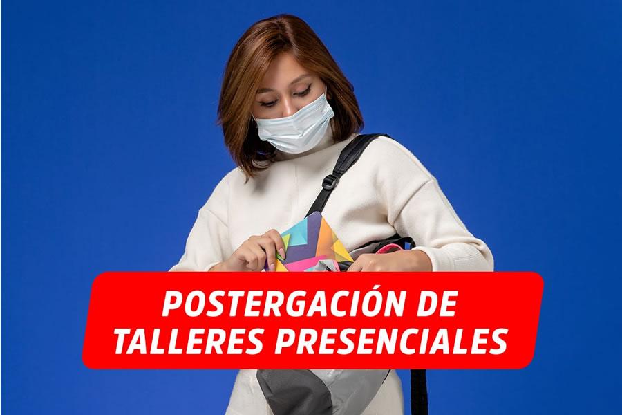 COMUNICADO N°1-2021 – POSTERGACIÓN DE TALLERES PRESENCIALES