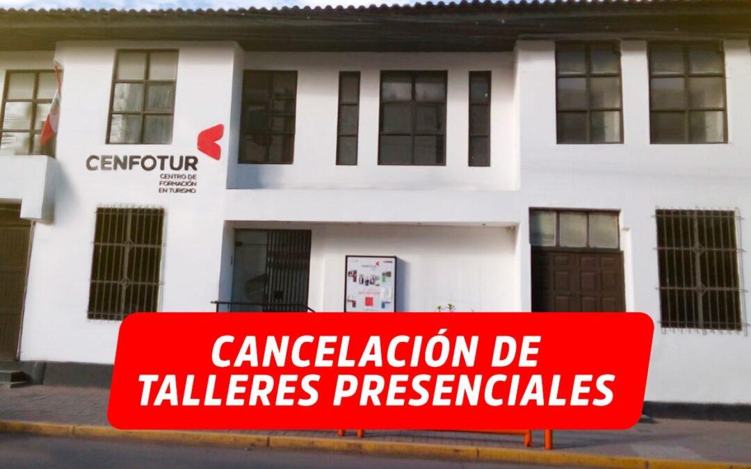 CENFOTUR CUSCO – CANCELACIÓN DE TALLERES PRESENCIALES