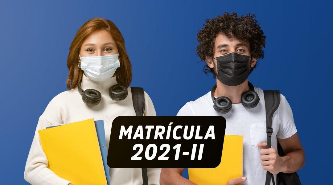 PROCESO DE MATRÍCULA AL PERIODO ACADÉMICO 2021-II